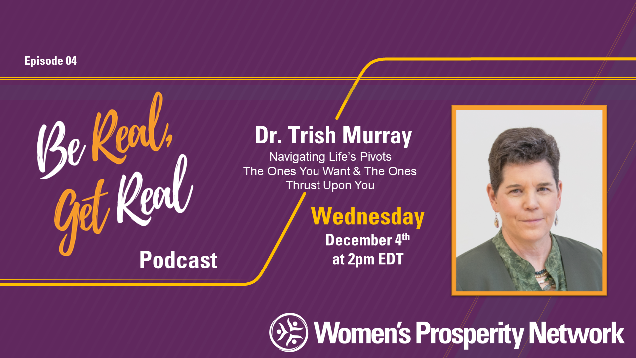Navigating Life's Pivots with Dr. Trish Murray