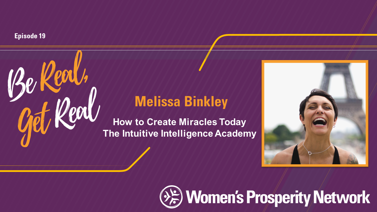 How to Create Miracles Today The Intuitive Intelligence Academy with Melissa Binkley