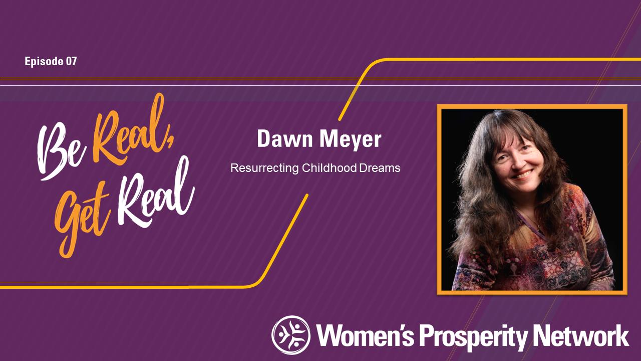 Resurrecting Childhood Dreams with Dawn Meyer