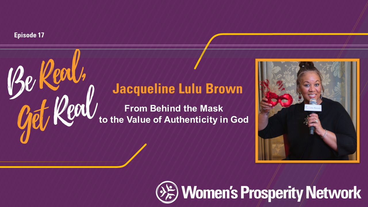 From Behind the Mask to the Value of Authenticity in God with Jacqueline Lulu Brown