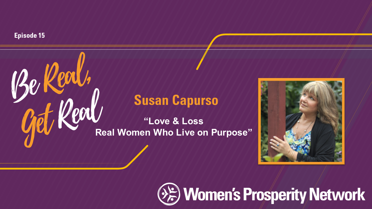 Love & Loss Real Women Who Live on Purpose with Susan Capurso