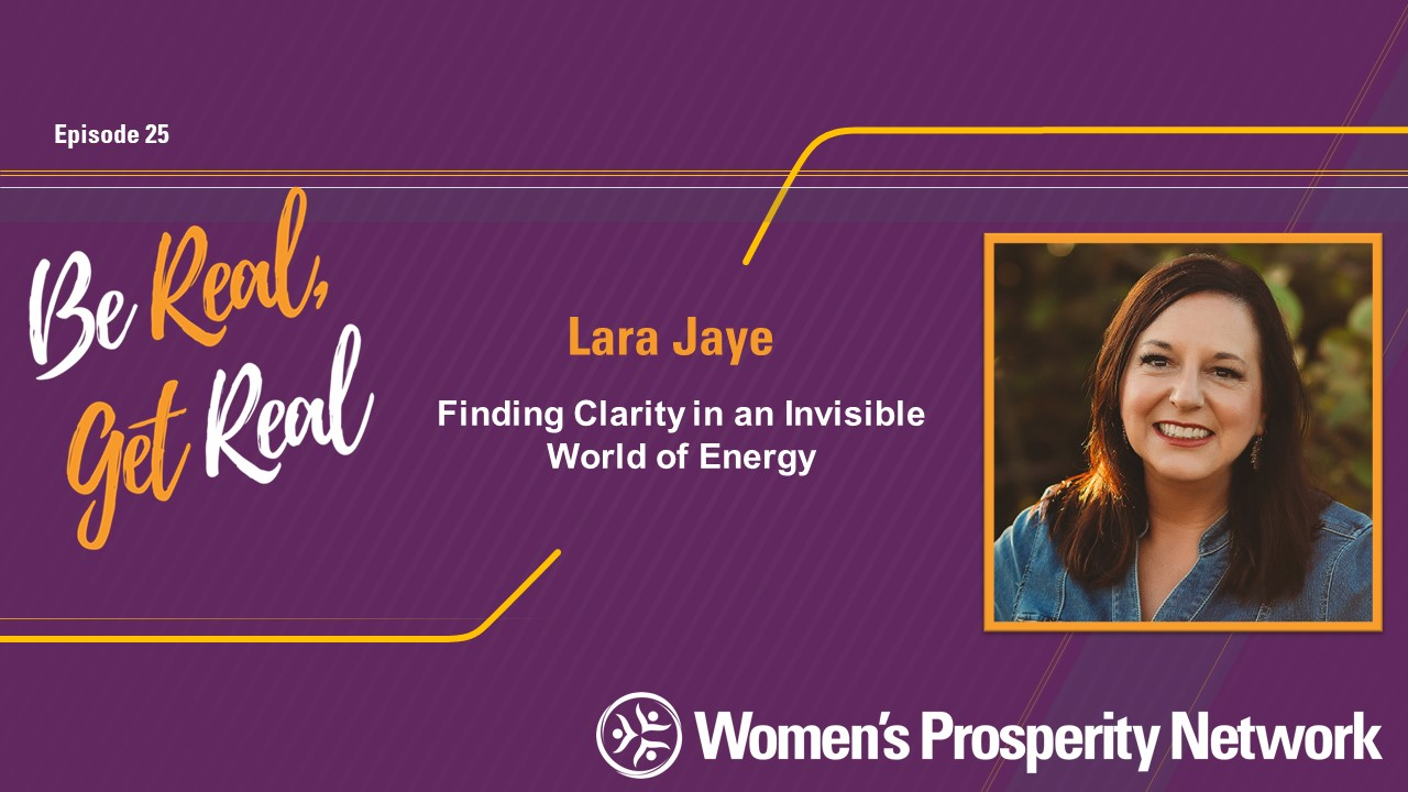 Finding Clarity in an Invisible World of Energy with Lara Jaye