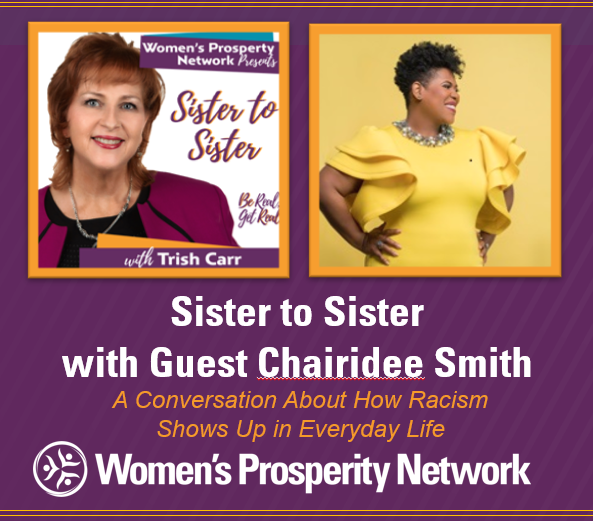Sister to Sister – Sharing Experiences of Being Treated Differently Because of Race with Chairidee Smith