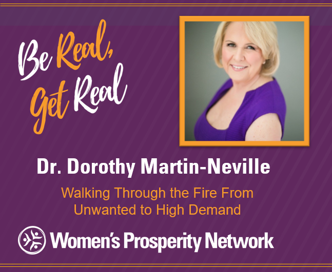 Walking Through the Fire From UnWanted to High Demand with Dorothy Martin-Neville