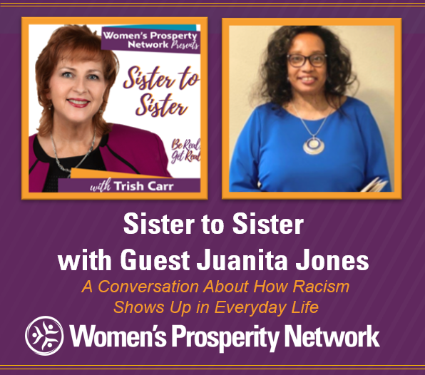 Sister to Sister – Sharing Experiences of Being Treated Differently Because of Race with Juanita B. Johnson