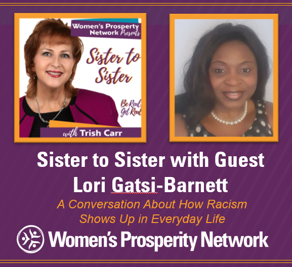 Sister to Sister – Sharing Experiences of Being Treated Differently Because of Race with Lori Gatsi-Barnett