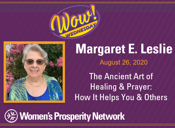 The Ancient Art of Healing & Prayer: How It Helps You & Others with Margaret E. Leslie
