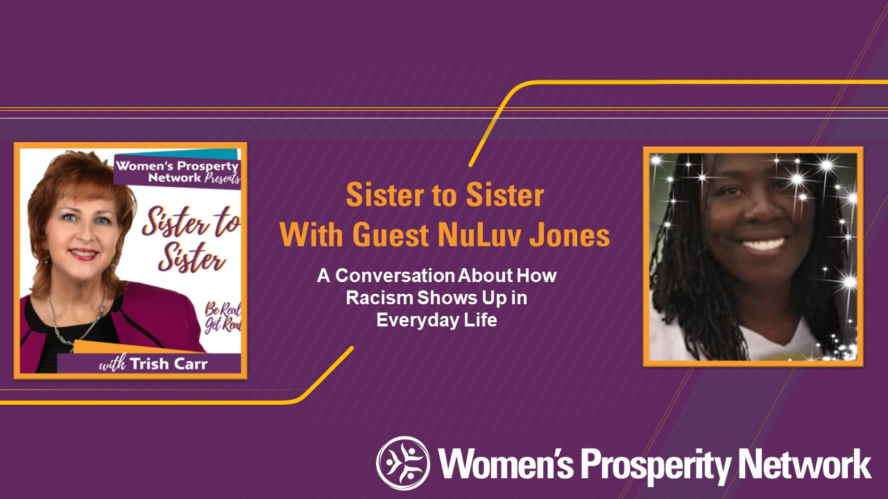 Sister to Sister – Sharing Experiences of Being Treated Differently Because of Race with NuLuv Jones