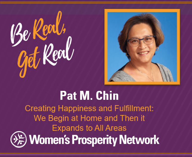 Creating Happiness and Fulfillment: We Begin at Home and Then it Expands to All Areas with Pat M. Chin