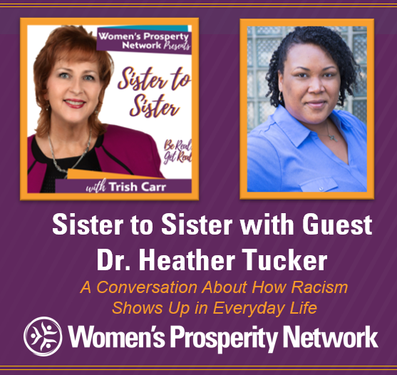 Sister to Sister – Sharing Experiences of Being Treated Differently Because of Race with Dr. Heather Tucker