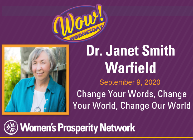 Change Your Words, Change Your World, Change Our World with Dr. Janet Smith Warfield