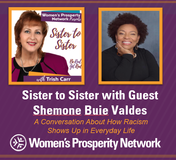 Sister to Sister – Sharing Experiences of Being Treated Differently Because of Race with Shemone Buie Valdes
