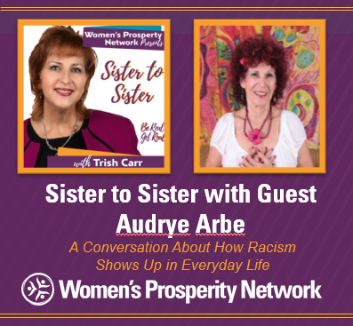 Sister to Sister – Sharing Experiences of Being Treated Differently Because of Race with Audrye Arbe