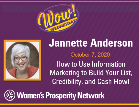 How to Use Information Marketing to Build Your List, Credibility, and Cash Flow! with Jannette Anderson