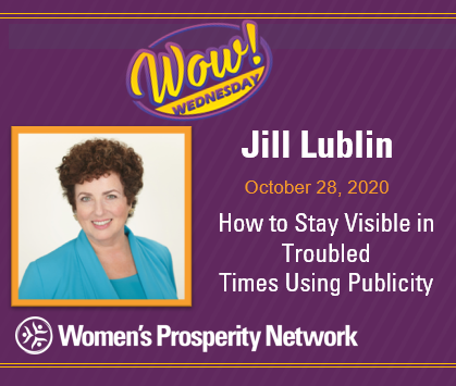 How to Stay Visible in Troubled Times Using Publicity with Jill Lublin