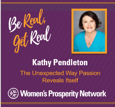 The Unexpected Way Passion Reveals Itself with Kathy Pendelton