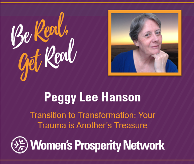 Transition to Transformation: Your Trauma is Another's Treasure with PeggyLee Hanson