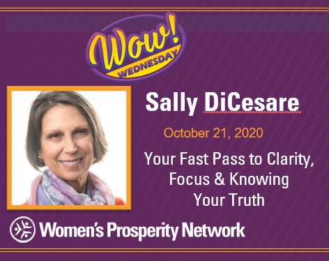 Your Fast Pass to Clarity, Focus & Knowing Your Truth with Sally DiCesare