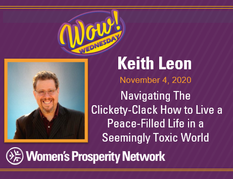 Navigating The Clickety-Clack How to Live a Peace-Filled Life in a Seemingly Toxic World with Keith Leon