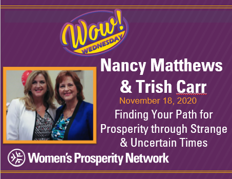 Finding Your Path for Prosperity through Strange & Uncertain Times with Nancy Matthews & Trish Carr