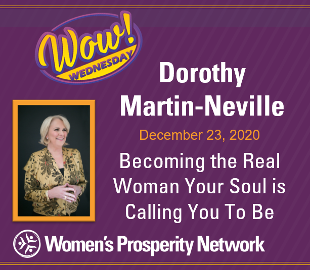 Becoming the Real Woman Your Soul is Calling You To Be with Dorothy Martin-Neville