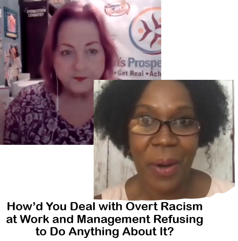 How'd You Deal with Overt Racism at Work and Management Refusing to Do Anything About It? with Monique Blake