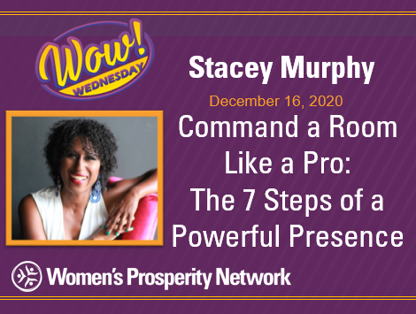 Command a Room Like a Pro: The 7 Steps of a Powerful Presence with Stacey Murphy