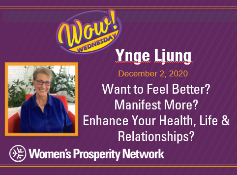 Want to Feel Better? Manifest More? Enhance Your Health, Life & Relationships? With Ynge Ljung