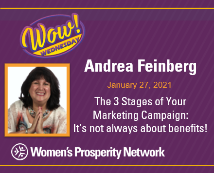 The 3 Stages of Your Marketing Campaign: It's not always about benefits! with Andrea Feinberg