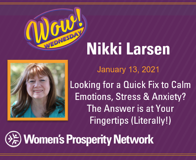 Looking for a Quick Fix to Calm Emotions, Stress & Anxiety? The Answer is at Your Fingertips (Literally!) with Nikki Larsen