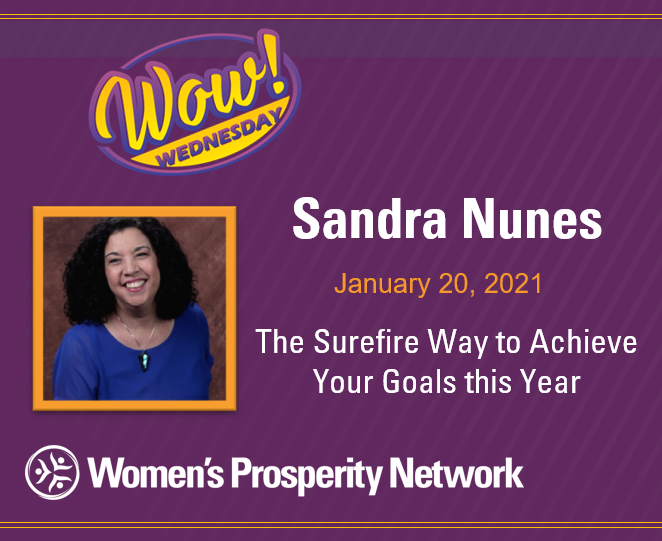 The Surefire Way to Achieve Your Goals this Year with Sandra Nunes