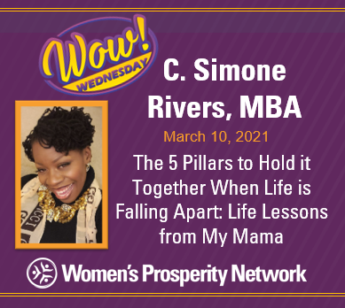 The 5 Pillars to Hold it Together When Life is Falling Apart: Life Lessons from My Mama with C. Simone Rivers, MBA