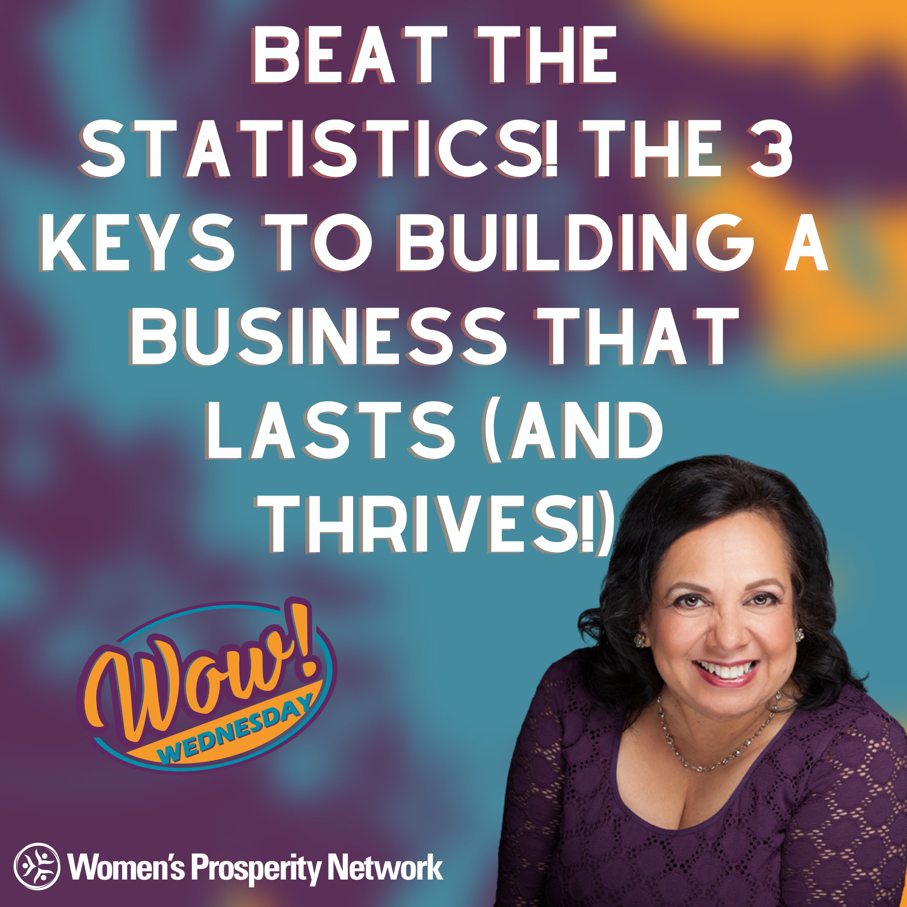 Beat the Statistics! The 3 Keys to Building a Business that Lasts (and Thrives!)
