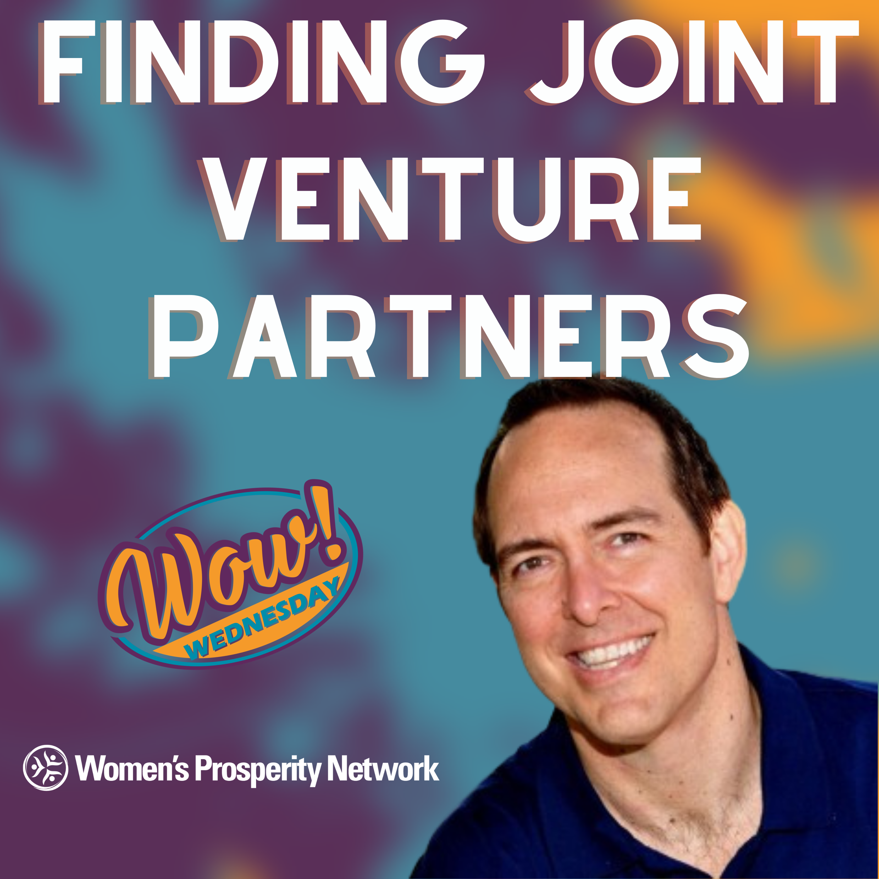 How to Find the Best Joint Venture Partners for YOU!
